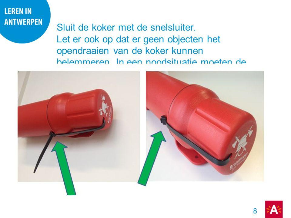 8 Sluit de koker met de snelsluiter. Let er ook op dat er geen objecten het opendraaien van de koker kunnen belemmeren. In een noodsituatie moeten de