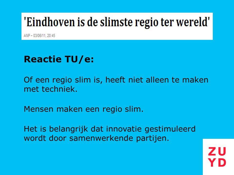 Reactie TU/e: Of een regio slim is, heeft niet alleen te maken met techniek. Mensen maken een regio slim. Het is belangrijk dat innovatie gestimuleerd
