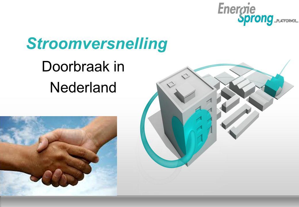 <<VORIGEVOLGENDETITEL VAN PRESENTATIE17 DECEMBER 2010Najaar 2012 Stroomversnelling Doorbraak in Nederland