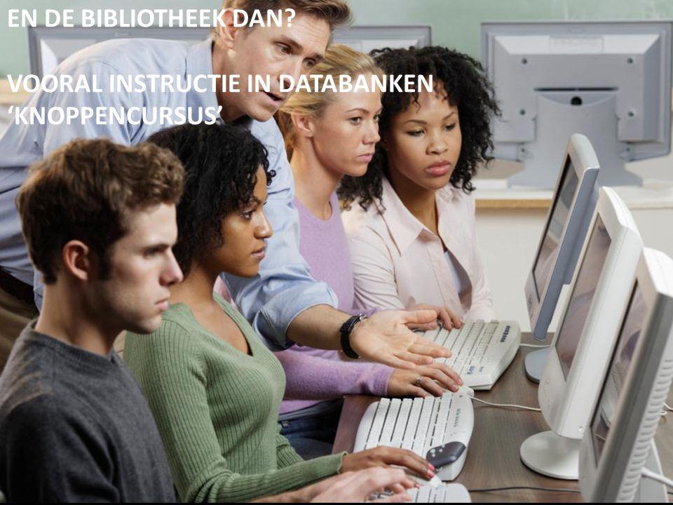 EN DE BIBLIOTHEEK DAN? VOORAL INSTRUCTIE IN DATABANKEN 'KNOPPENCURSUS'