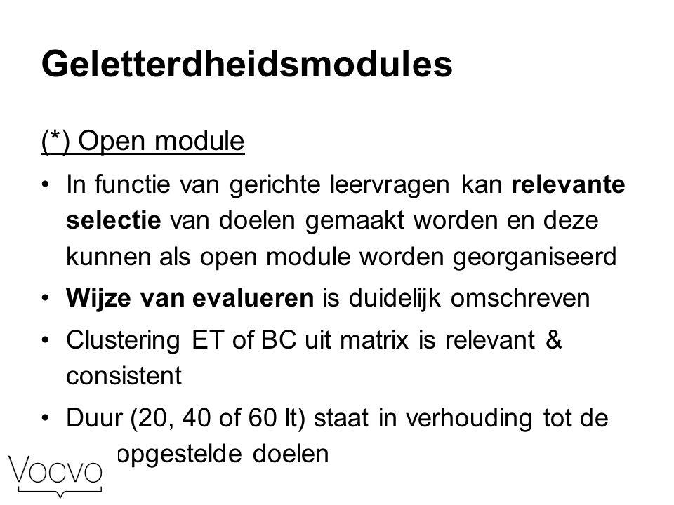 Geletterdheidsmodules Vanaf 1 februari 2016 L-modules zijn betalend: €1,5/lestijd Onderwijsbevoegdheid – Elke cursist kan L- module volgen Deler = 10 L-modules zijn niet verplicht en staan los van het gewone traject