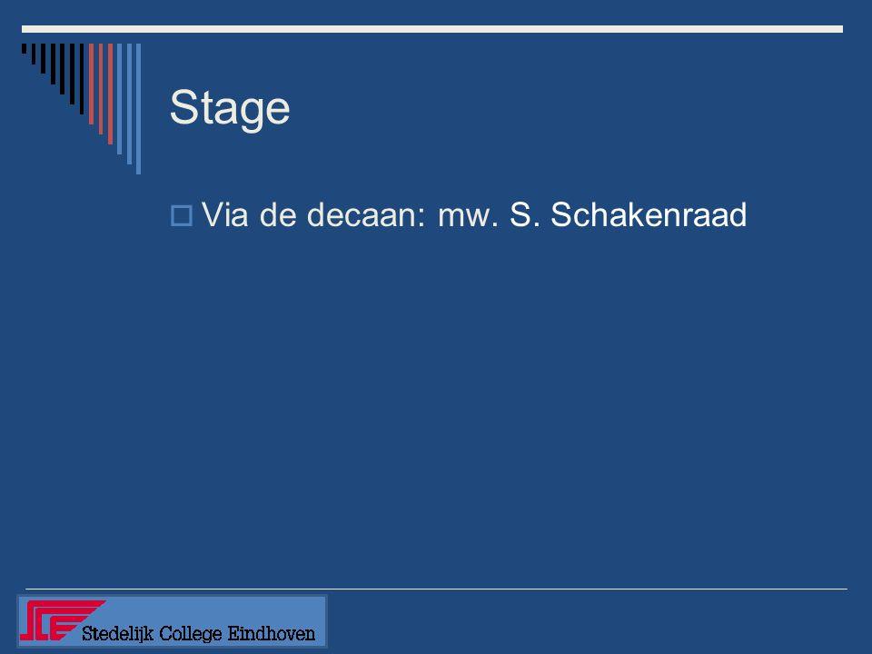 Stage  Via de decaan: mw. S. Schakenraad