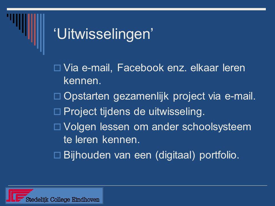 'Uitwisselingen'  Via e-mail, Facebook enz. elkaar leren kennen.