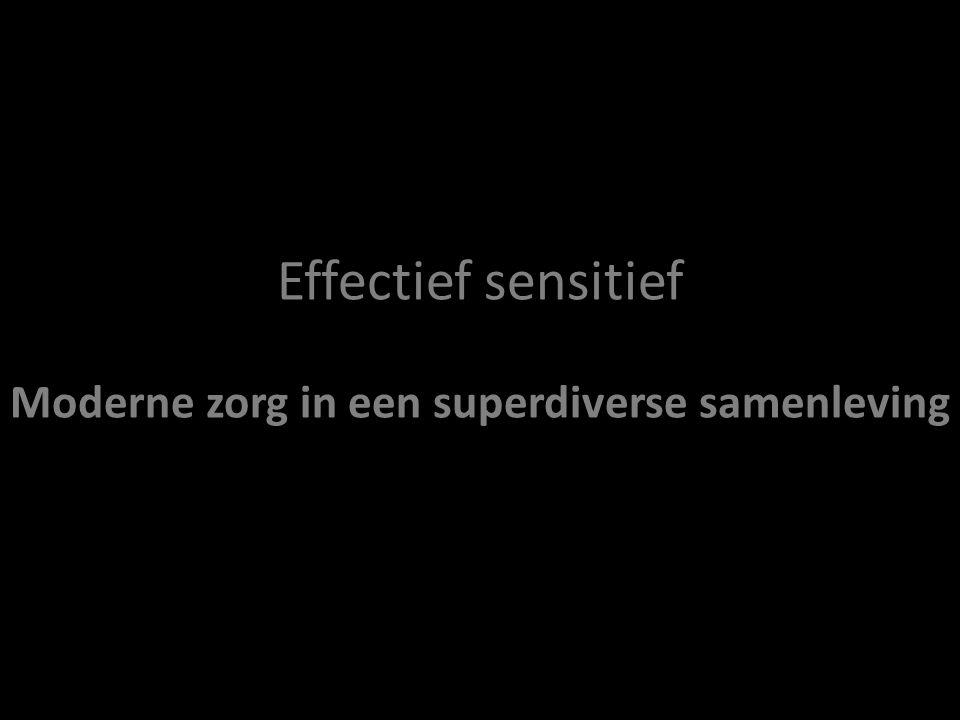 Effectief sensitief Moderne zorg in een superdiverse samenleving