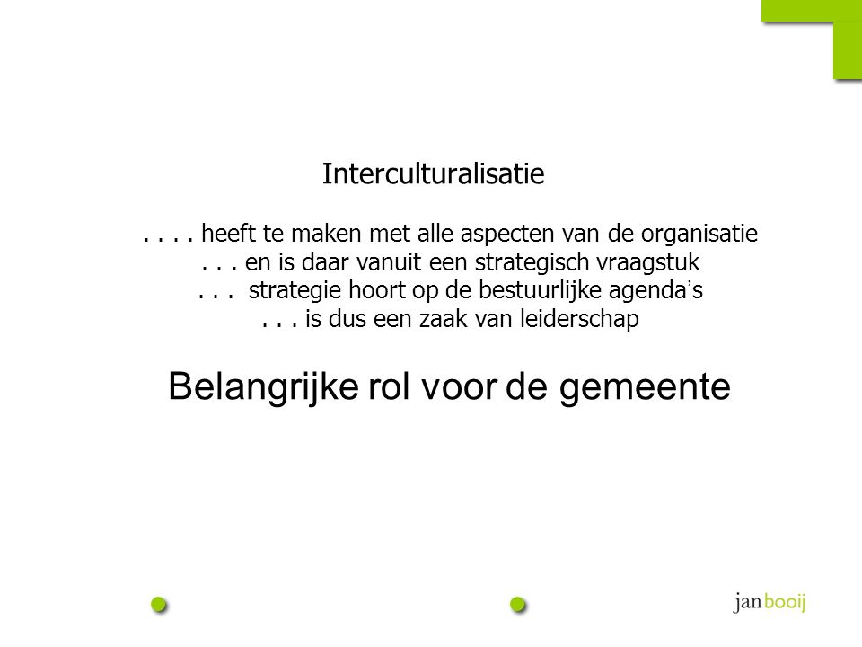 Interculturalisatie.... heeft te maken met alle aspecten van de organisatie...