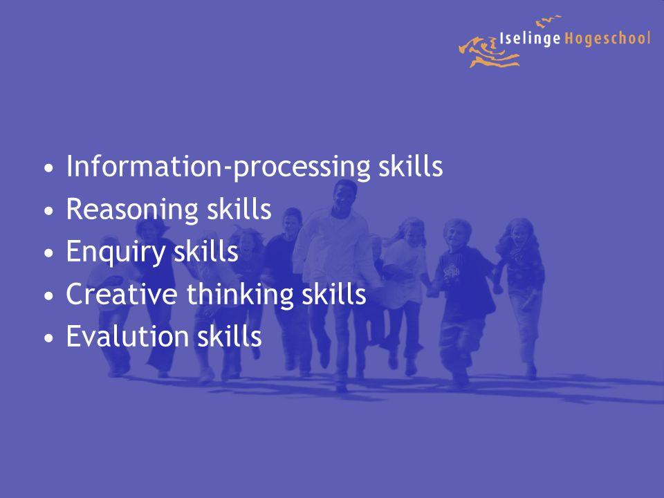 Information-processing skills Reasoning skills Enquiry skills Creative thinking skills Evalution skills