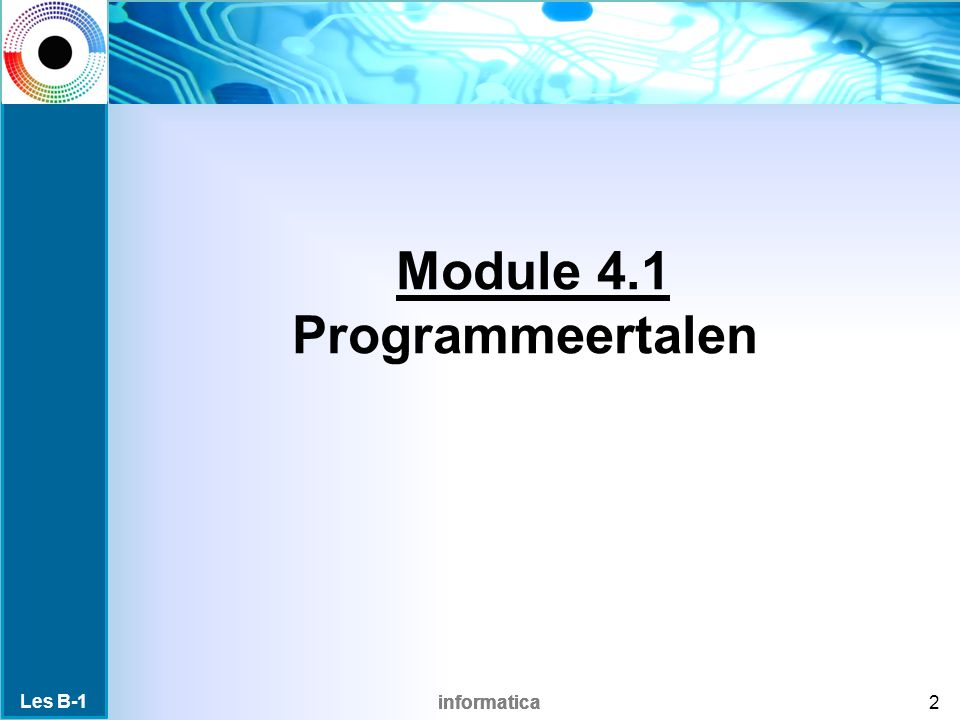 informatica Module 4.1 Programmeertalen 2 Les B-1