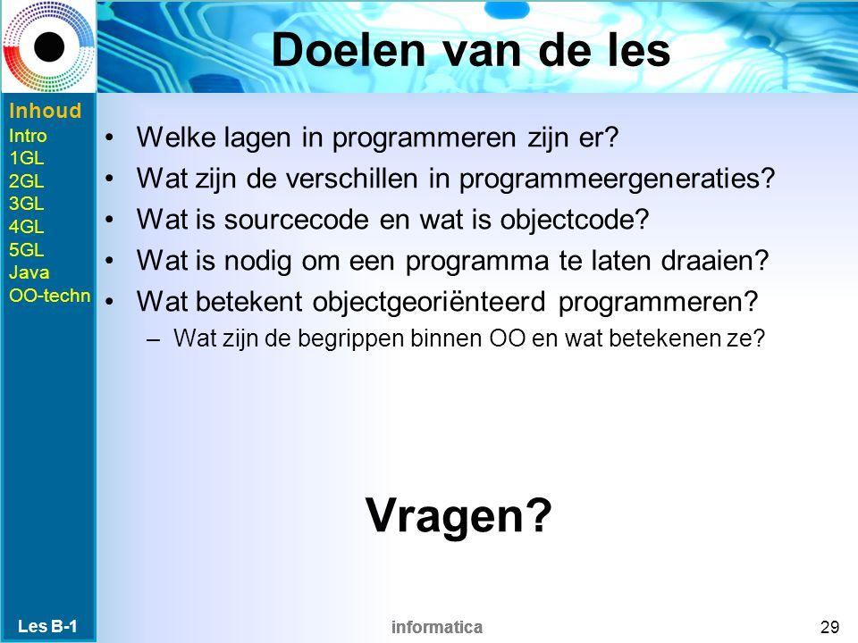 informatica Doelen van de les Welke lagen in programmeren zijn er.