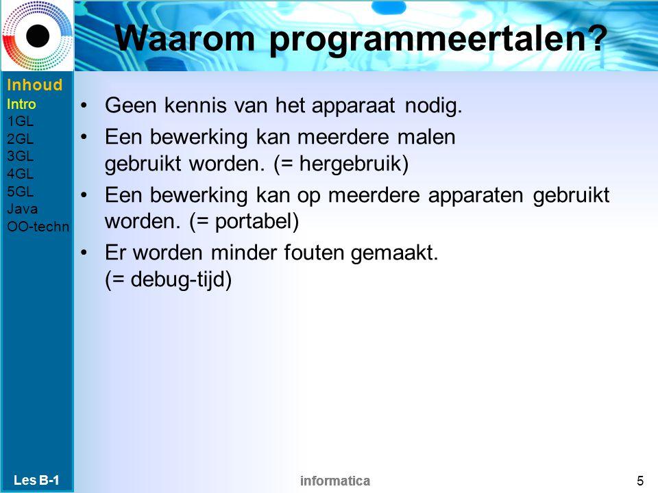 informatica Waarom programmeertalen. Geen kennis van het apparaat nodig.