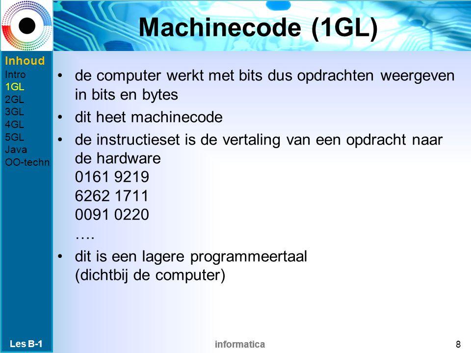 informatica Machinecode (1GL) de computer werkt met bits dus opdrachten weergeven in bits en bytes dit heet machinecode de instructieset is de vertaling van een opdracht naar de hardware 0161 9219 6262 1711 0091 0220 ….