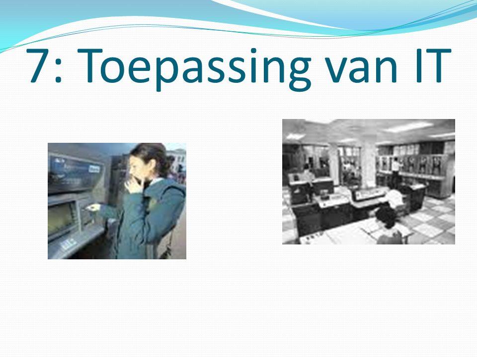 7: Toepassing van IT
