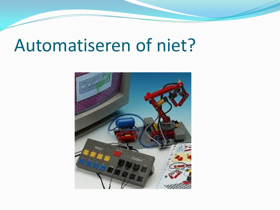Automatiseren of niet