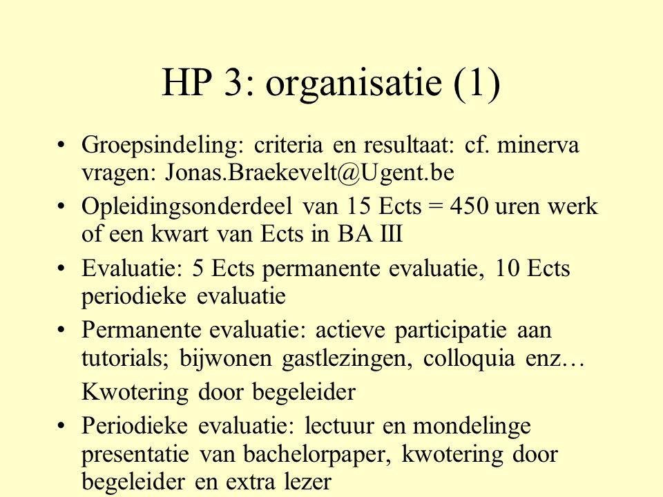 HP 3: organisatie (1) Groepsindeling: criteria en resultaat: cf.