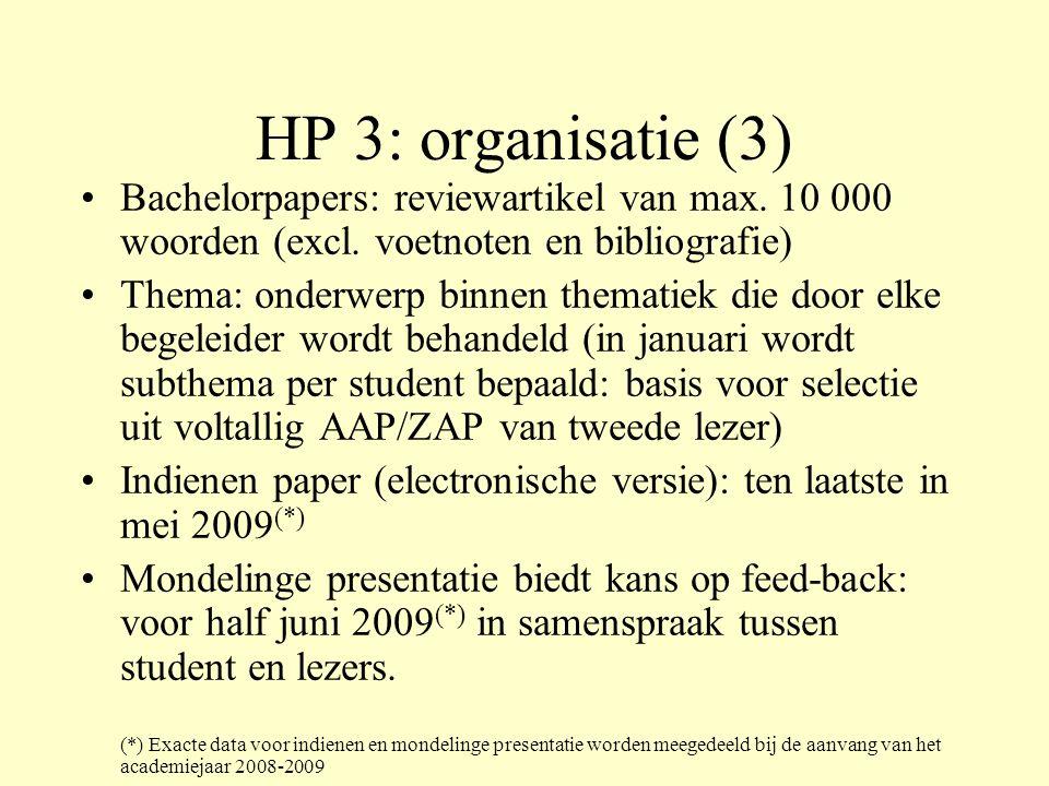 HP 3: bachelorpaper Reviewartikel: geeft stand van zaken (state of the art) weer inzake een welbepaalde thematiek: opvattingen in historiografische context, internationale inbedding, discussiepunten, aandachtspunten en mogelijkheden voor (wenselijk) verder onderzoek (geen direct bronnenonderzoek, wel kennis van heuristieke potentie) Voorheen (oud programma): lic.
