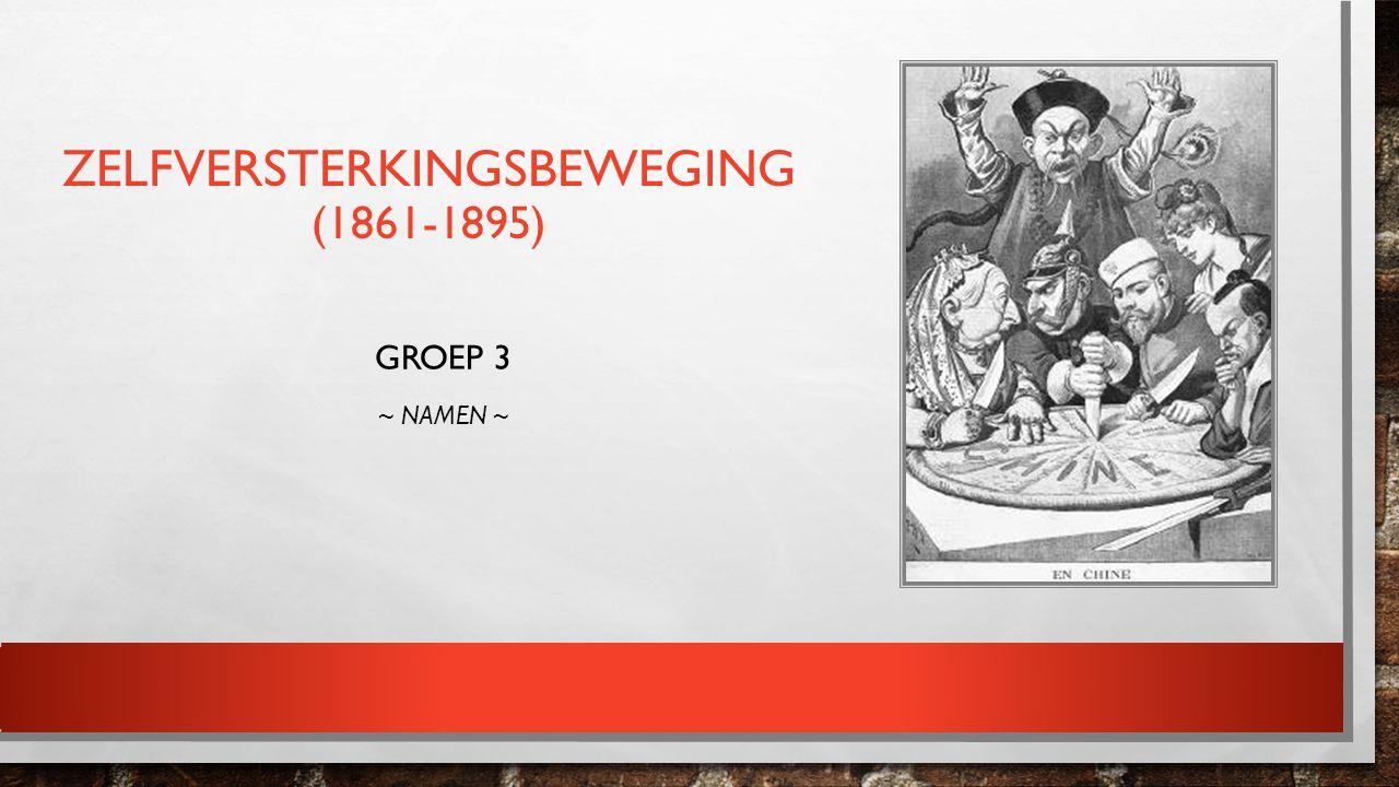 ZELFVERSTERKINGSBEWEGING (1861-1895) GROEP 3 ~ NAMEN ~