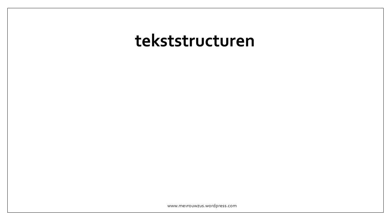 tekststructuren www.mevrouwzus.wordpress.com
