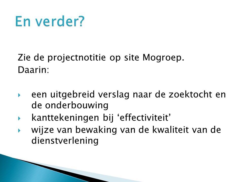 Zie de projectnotitie op site Mogroep.