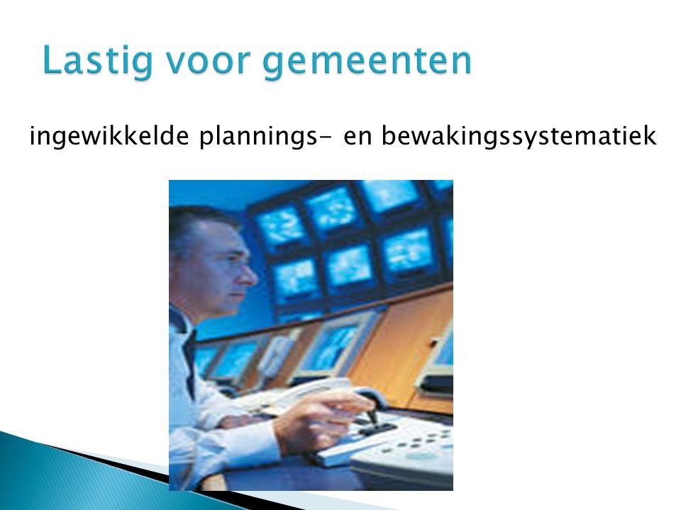 ingewikkelde plannings- en bewakingssystematiek