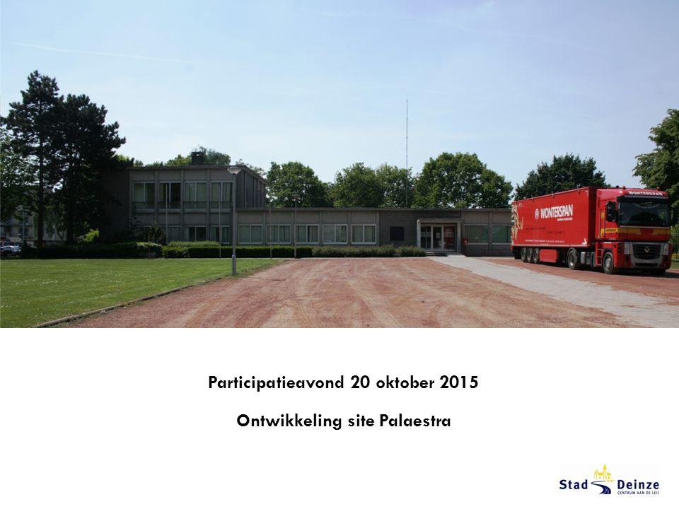 Participatieavond 20 oktober 2015 Ontwikkeling site Palaestra