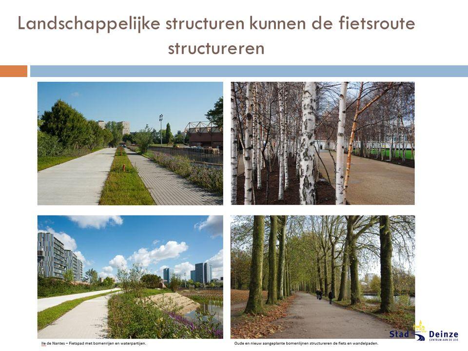 Landschappelijke structuren kunnen de fietsroute structureren