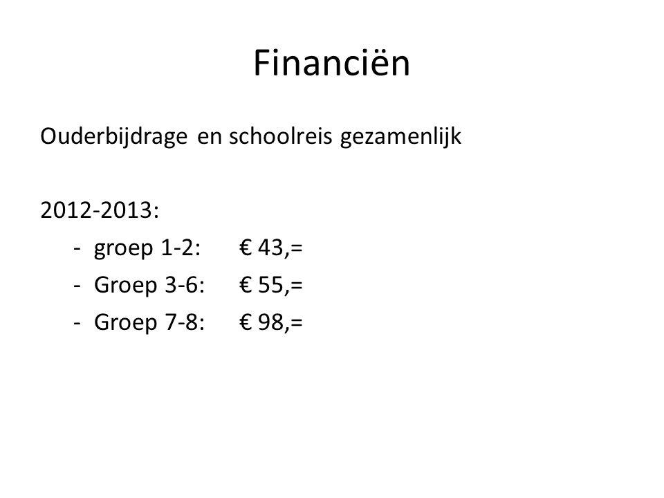 Financiën Ouderbijdrage en schoolreis gezamenlijk 2012-2013: -groep 1-2: € 43,= -Groep 3-6:€ 55,= -Groep 7-8:€ 98,=