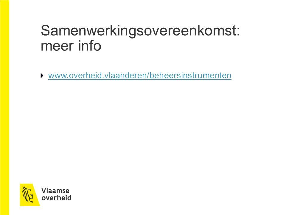 Samenwerkingsovereenkomst: meer info www.overheid.vlaanderen/beheersinstrumenten