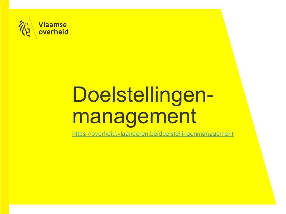 Doelstellingen- management https://overheid.vlaanderen.be/doelstellingenmanagement
