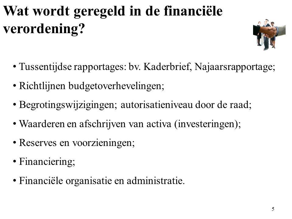 Wat wordt geregeld in de financiële verordening. Tussentijdse rapportages: bv.