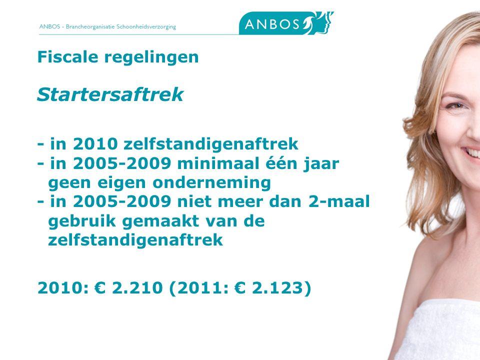 8 Startersaftrek - in 2010 zelfstandigenaftrek - in 2005-2009 minimaal één jaar geen eigen onderneming - in 2005-2009 niet meer dan 2-maal gebruik gem