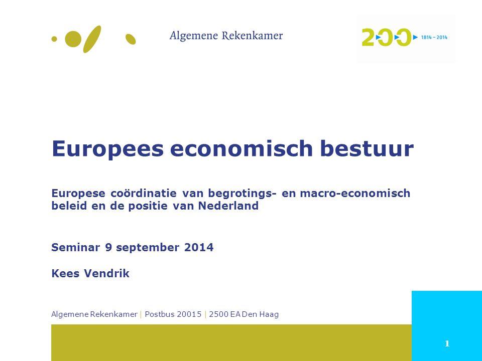 1 Algemene Rekenkamer | Postbus 20015 | 2500 EA Den Haag Europees economisch bestuur Europese coördinatie van begrotings- en macro-economisch beleid e