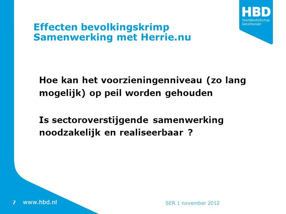 www.hbd.nl Effecten bevolkingskrimp Samenwerking met Herrie.nu Hoe kan het voorzieningenniveau (zo lang mogelijk) op peil worden gehouden Is sectoroverstijgende samenwerking noodzakelijk en realiseerbaar .