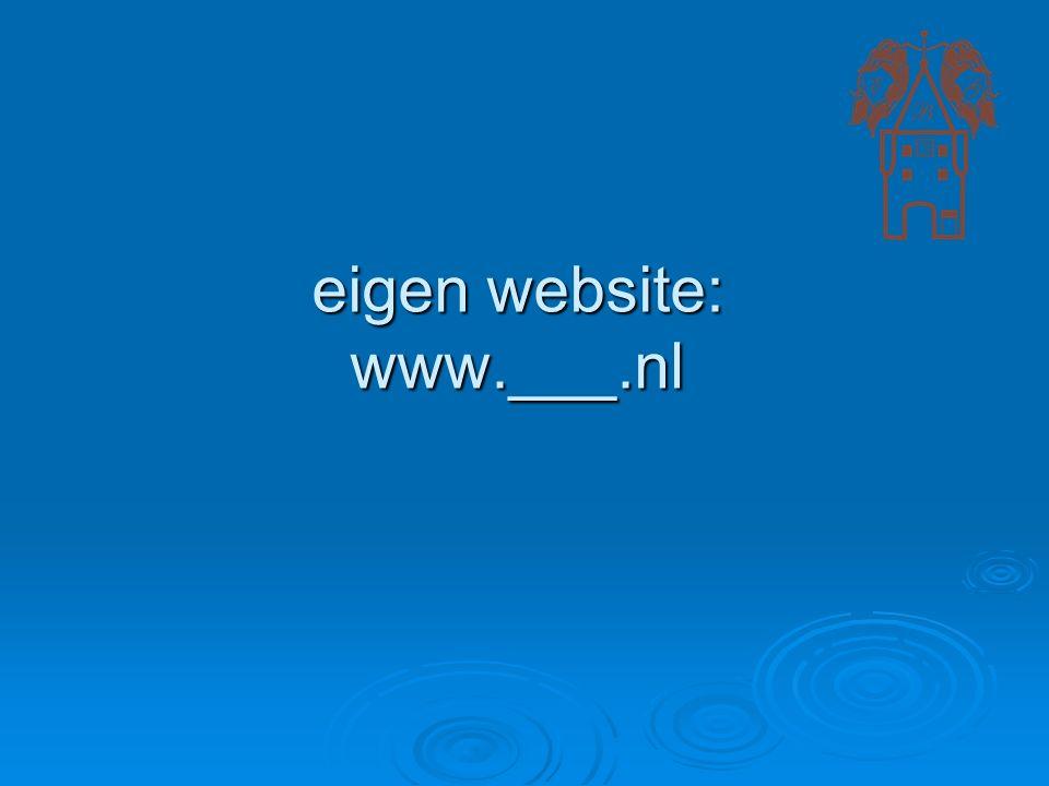 eigen website: www.___.nl