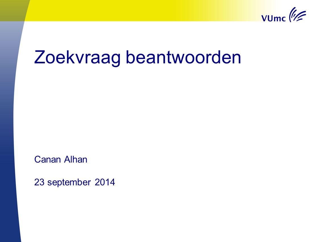 Zoekvraag beantwoorden Canan Alhan 23 september 2014