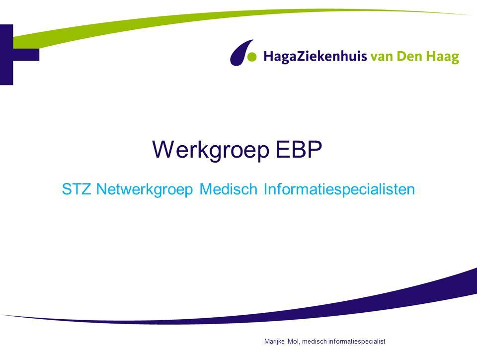Werkgroep EBP STZ Netwerkgroep Medisch Informatiespecialisten Marijke Mol, medisch informatiespecialist