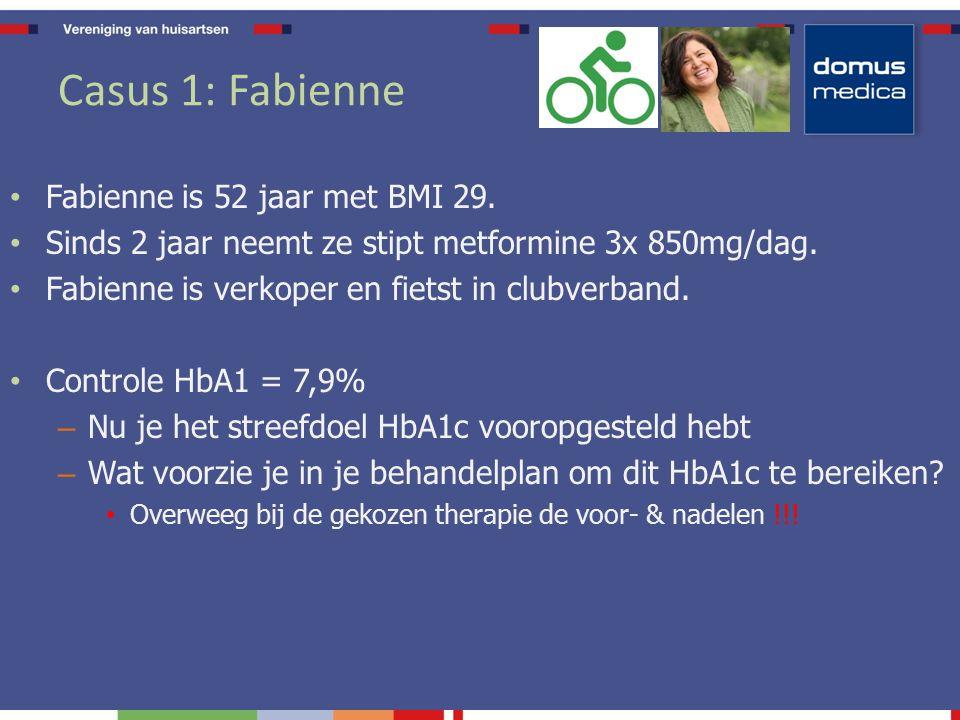 Casus 1: Fabienne Fabienne is 52 jaar met BMI 29.