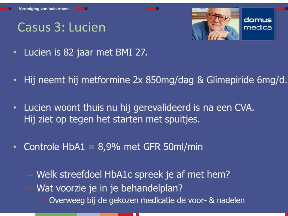 Casus 3: Lucien Lucien is 82 jaar met BMI 27.