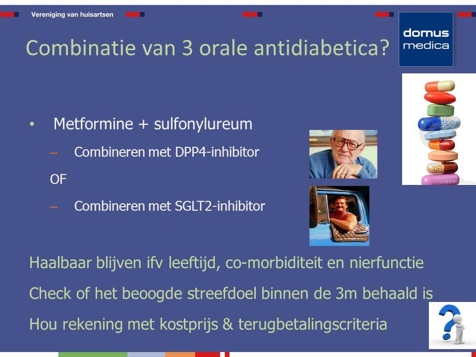 Combinatie van 3 orale antidiabetica.