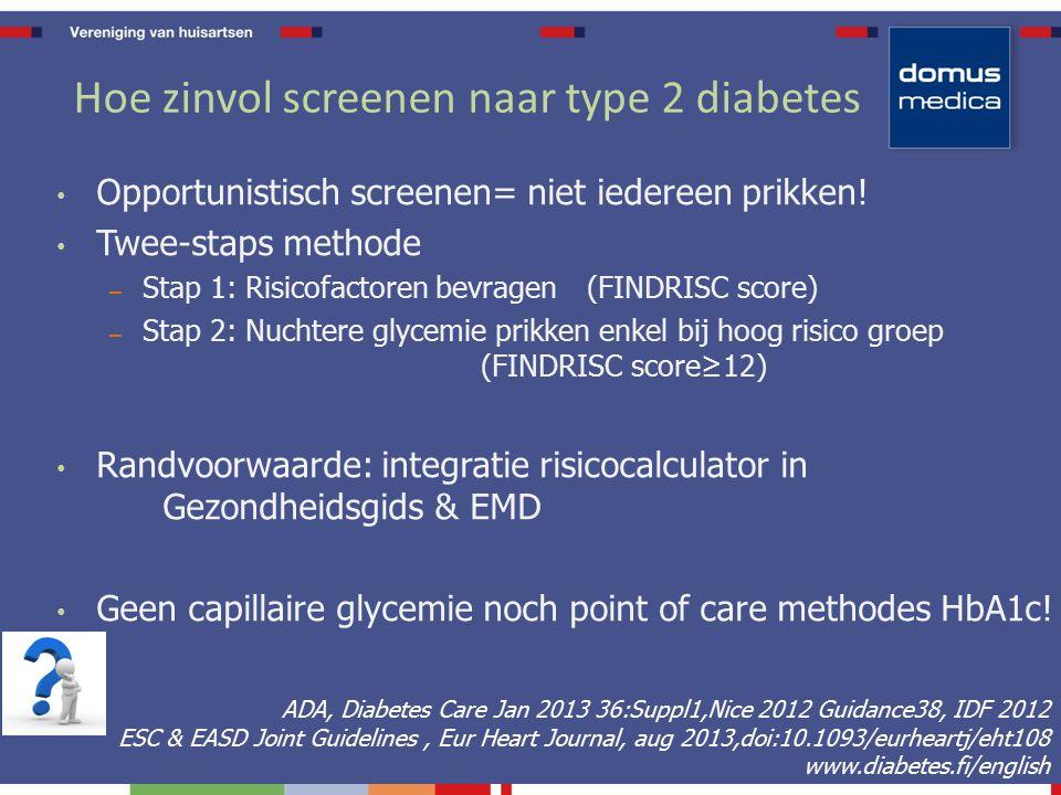 Hoe zinvol screenen naar type 2 diabetes Opportunistisch screenen= niet iedereen prikken.