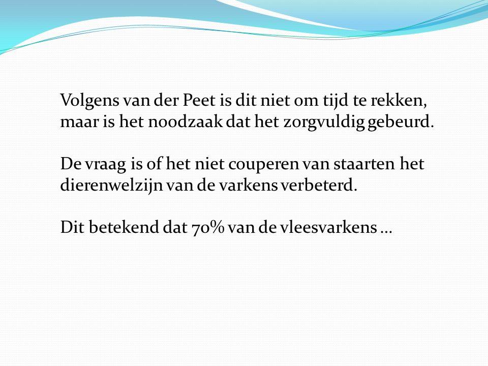 Volgens van der Peet is dit niet om tijd te rekken, maar is het noodzaak dat het zorgvuldig gebeurd.