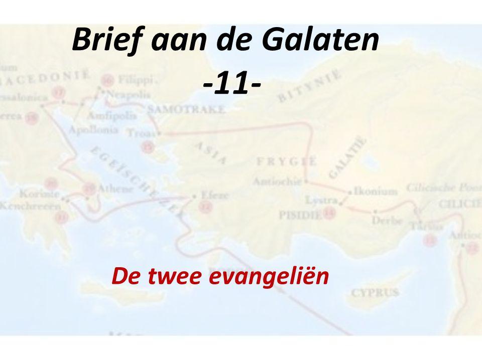 Brief aan de Galaten -11- De twee evangeliën