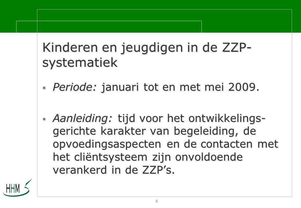 6 Kinderen en jeugdigen in de ZZP- systematiek  Periode: januari tot en met mei 2009.