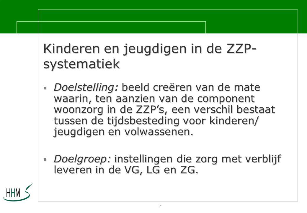 7 Kinderen en jeugdigen in de ZZP- systematiek  Doelstelling: beeld creëren van de mate waarin, ten aanzien van de component woonzorg in de ZZP's, een verschil bestaat tussen de tijdsbesteding voor kinderen/ jeugdigen en volwassenen.