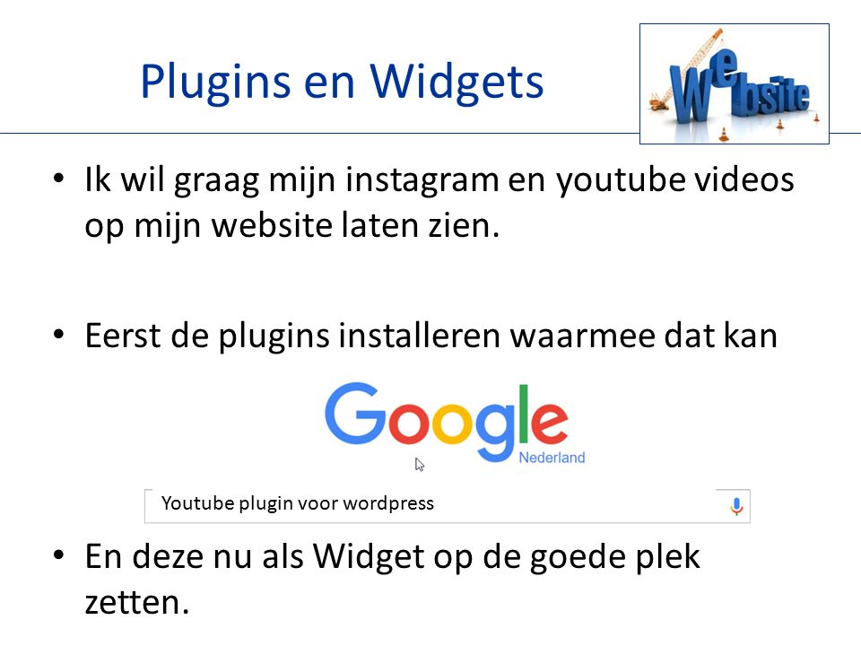 Installeer: – WP Instagram Widget – YouTube Embed Zoek je plugin en activeer deze