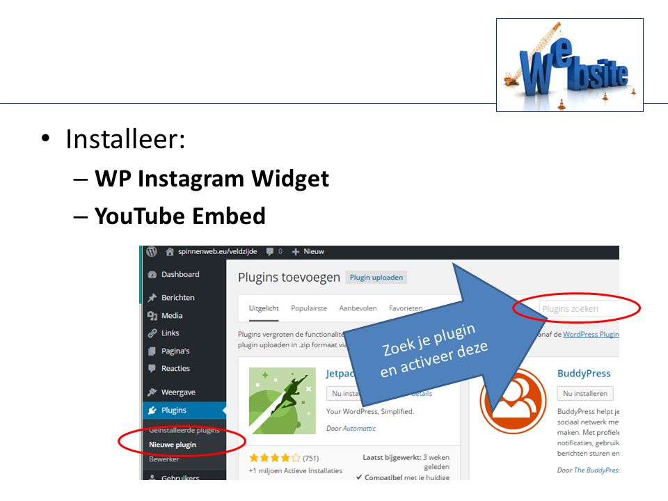 Installeer: – WP Instagram Widget – YouTube Embed Zoek je plugin en activeer deze
