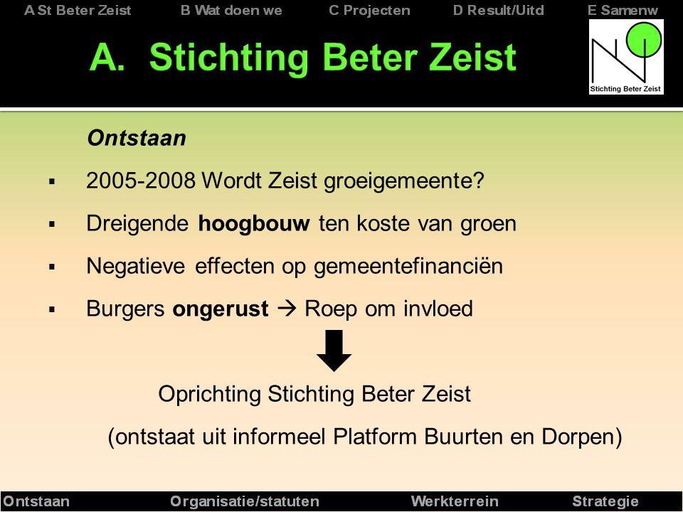 Ontstaan  2005-2008 Wordt Zeist groeigemeente.