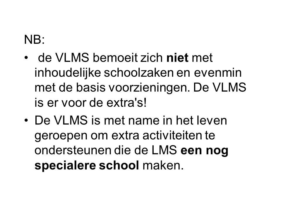 NB: de VLMS bemoeit zich niet met inhoudelijke schoolzaken en evenmin met de basis voorzieningen.