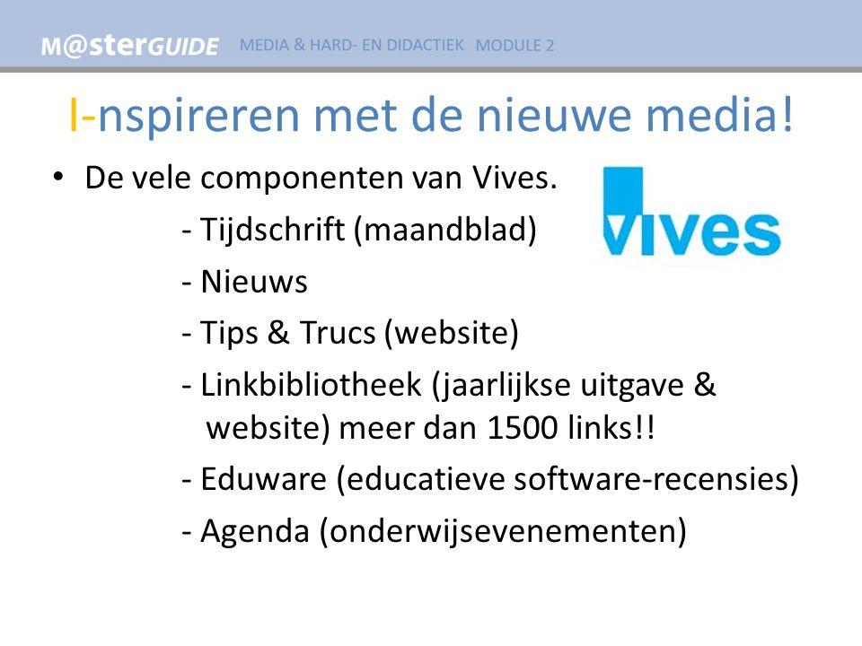 I-nspireren met de nieuwe media. De vele componenten van Vives.