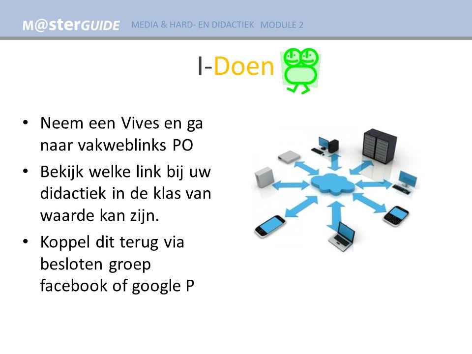 I-Doen Neem een Vives en ga naar vakweblinks PO Bekijk welke link bij uw didactiek in de klas van waarde kan zijn.