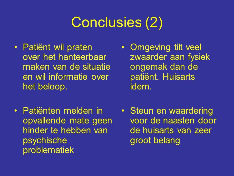 Conclusies (2) Patiënt wil praten over het hanteerbaar maken van de situatie en wil informatie over het beloop.