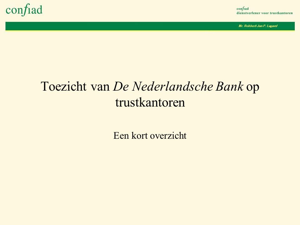 Toezicht van De Nederlandsche Bank op trustkantoren Een kort overzicht
